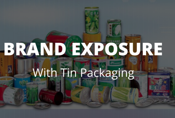 Brand Exposure With Tin Packaging